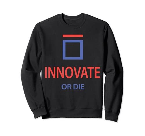 INNOVATE O DIE Shirt 2021 Sudadera