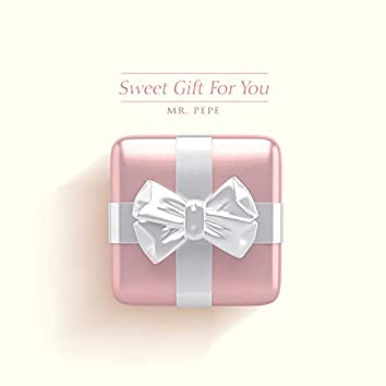 Sweet Gift For You