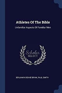 Athletes of the Bible: Unfamiliar Aspects of Familiar Men