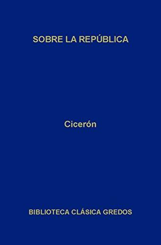 Sobre la República (Biblioteca Clásica Gredos nº 72) (Spanish Edition)