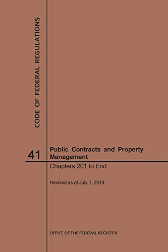 Compare Textbook Prices for Code of Federal Regulations Title 41, Public Contracts and Property Management, Parts 201-End, 2019 2019th 2019 ed. Edition ISBN 9781640246744 by Nara