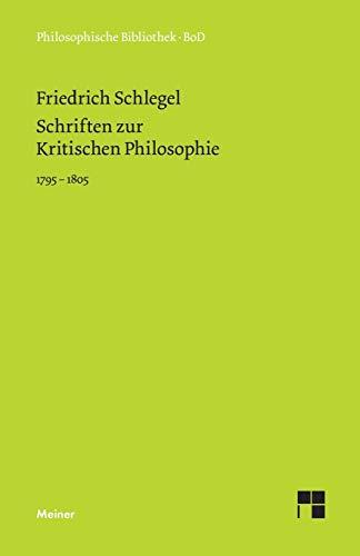 Schriften zur Kritischen Philosophie: 1795–1805 (Philosophische Bibliothek)