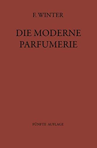 Die Moderne Parfumerie: Fünfte Völlig Neu Bearbeitete Auflage von Mann, Moderne Parfumerie (German Edition)