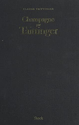 Champagne par Taittinger (French Edition)