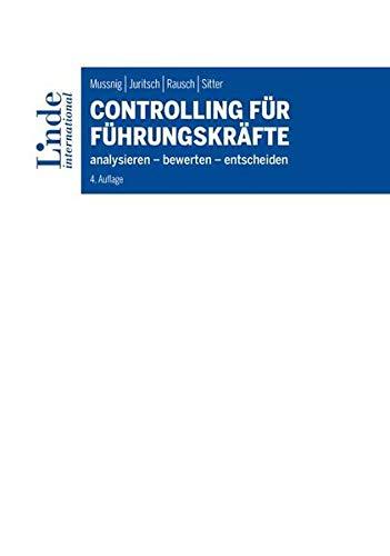 Controlling für Führungskräfte: Analysieren - Bewerten - Entscheiden (Linde Lehrbuch)