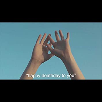 Happy Death Day To You