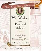 Wit, Wisdom, and practical advice by Benjamin Franklin