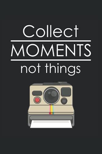 Fotografía: recopila momentos, no cosas: Revista de cuadrícula alineada o cuaderno (6x9 pulgadas) con 120 páginas