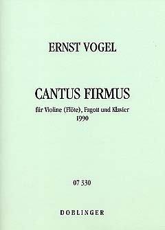 CANTUS FIRMUS SINGENDE SAEGE - arrangiert für Violine - (Querflöte) - Fagott - Klavier [Noten / Sheetmusic] Komponist: VOGEL ERNST