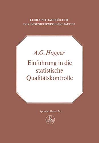 Einführung in die Statistische Qualitätskontrolle (Lehr- und Handbücher der Ingenieurwissenschaften (30))