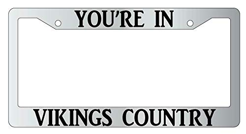 License Plate Frames, You're In Vikings Country License Plate Frame Auto Accessory Universal Car License Plate Bracket Holder Rust-Proof Rattle-Proof Weather-Proof 15x30cm