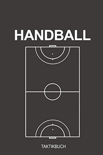 Handball Taktikbuch: Perfekt als Notizbuch Journal, Strategiebuch zum reinschreiben für jeden Trainer oder Coach beim Training oder Spiel