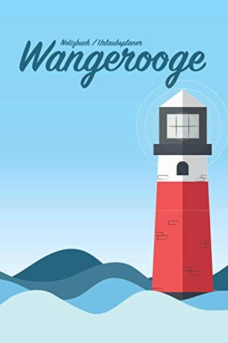 Wangerooge - Urlaubsplaner und Notizbuch mit 120 linierten Seiten (ca. DIN A5) für Fans der Nordsee