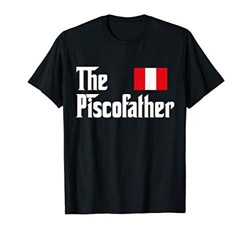 The Pisco Father Funny Peruanos Camisa Flag Of Peru Camiseta