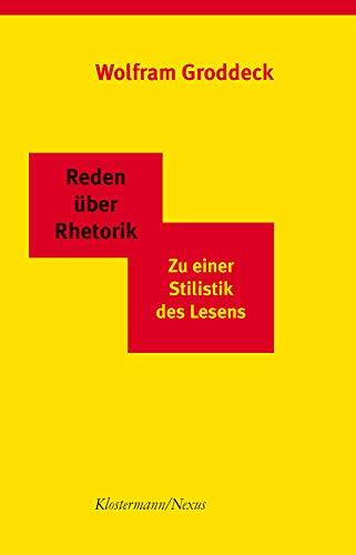 Reden über Rhetorik: Zu einer Stilistik des Lesens (Klostermann/Nexus, Band 7)