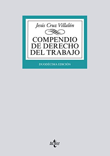 Compendio de Derecho del Trabajo (Derecho - Biblioteca Universitaria De Editorial Tecnos)