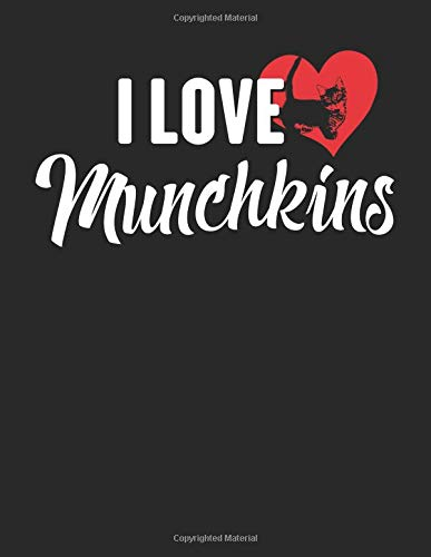 I Love Munchkins: 8.5 x 11 I Love Munchkins Notebook Cat Journal College Ruled Paper for Animal Lovers