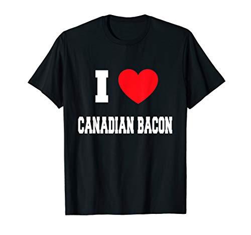 I Love canadian bacon T-Shirt