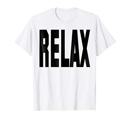 Relax Big 80s Slogan T-shirt, 5 Colors for men, women, kids, S to 3XL
