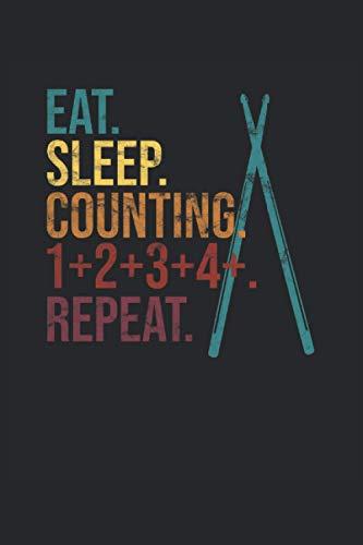 Eat. Sleep. Counting. 1+2+3+4+. Repeat.: Libro de música para percusionistas y bateristas, 120 páginas, formato 6x9 pulgadas, libro de música, 9 pentagramas, regalo para el baterista