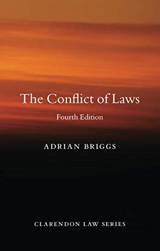 Compare Textbook Prices for The Conflict of Laws Clarendon Law Series 4 Edition ISBN 9780198845232 by Briggs, Adrian