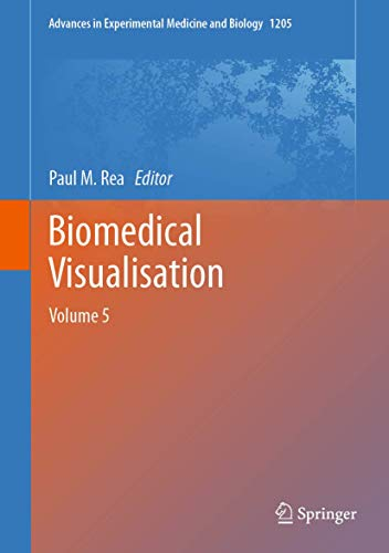 Biomedical Visualisation: Volume 5 (Advances in Experimental Medicine and Biology)