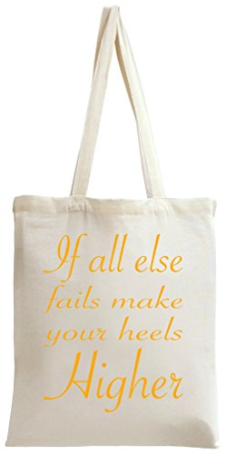 If All Else Fail Make Your Heels Higher Funny Slogan Tote Bag