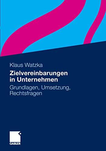Zielvereinbarungen in Unternehmen: Grundlagen, Umsetzung, Rechtsfragen