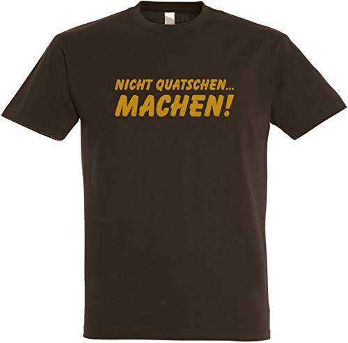Herren T-Shirt Nicht Quatschen. Machen! S bis 5XL (L, Dunkelbraun)