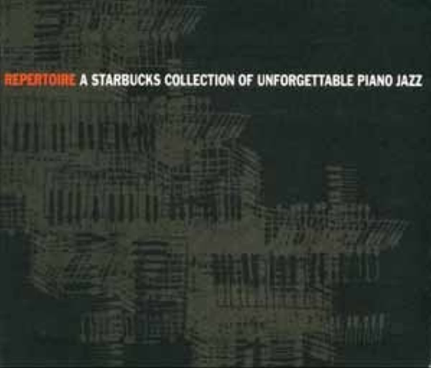 Repertoire A Starbucks Collection of Unforgettable Piano Jazz