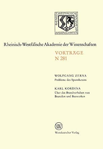 Probleme des Spannbetons. Über das Brandverhalten von Bauteilen und Bauwerken: 257. Sitzung am 4. Januar 1978 in Düsseldorf (Rheinisch-Westfälische Akademie der Wissenschaften, Band 281)