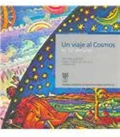 Un viaje al cosmos/ A Trip To the Cosmos: En 52 semanas/ In ...