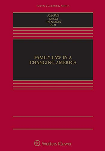 Compare Textbook Prices for Family Law in a Changing America Aspen Casebook  ISBN 9781543815917 by Douglas Nejaime,R. Richard Banks,Joanna L. Grossman