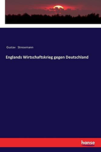 Englands Wirtschaftskrieg gegen Deutschland