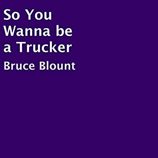 So You Wanna Be a Trucker audiobook cover art