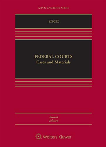 Compare Textbook Prices for Federal Courts Aspen Casebook 2 Edition ISBN 9781454891192 by Jonathan R. Siegel