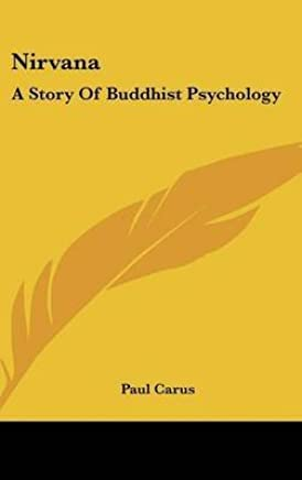 [(Nirvana : A Story of Buddhist Psychology)] [By (author) Dr Paul Carus] published on (July, 2007)