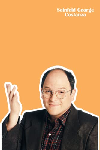Seinfeld George Costanza Notebook: Great Notebook for School or as a Diary, Lined With 110 Pages. Notebook that can serve as a Planner, Journal, ... Drawings. (Seinfeld George Costanza Notebooks)