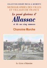 Allassac et Ses Cinq Annexes (le Passe Glorieux d')