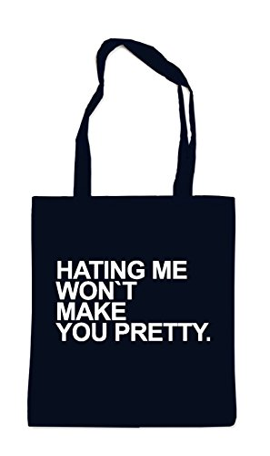 Hating Me Won`t Make You Prettier Bag Black