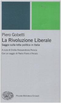 La Rivoluzione liberale. Saggio sulla politica in Italia
