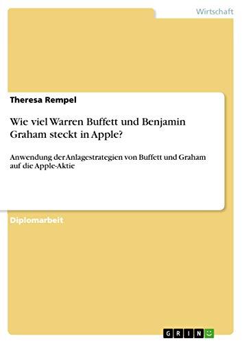 Wie viel Warren Buffett und Benjamin Graham steckt in Apple?: Anwendung der Anlagestrategien von Buffett und Graham auf die Apple-Aktie
