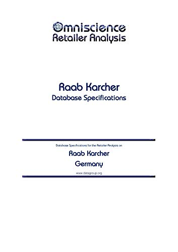 Raab Karcher - Germany: Retailer Analysis Database Specifications (Omniscience Retailer Analysis - Germany Book 80313) (English Edition)