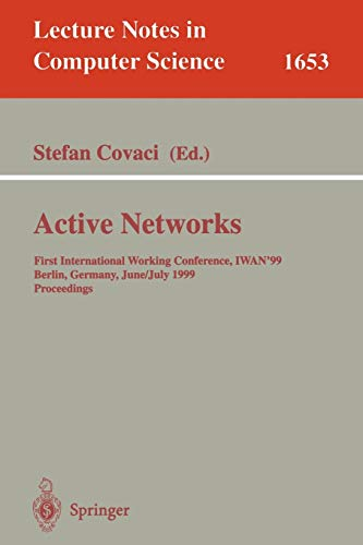 Active Networks: First International Working Conference, Iwan'99, Berlin, Germany, June 30 - July 2, 1999, Proceedings: 1653