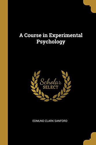 COURSE IN EXPERIMENTAL PSYCHOL