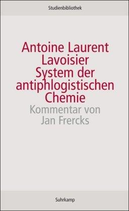 System der antiphlogistischen Chemie (Suhrkamp Studienbibliothek)