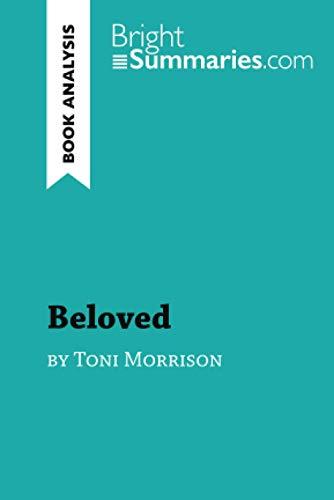 Beloved: BY Toni Morrison (BrightSummaries.com)