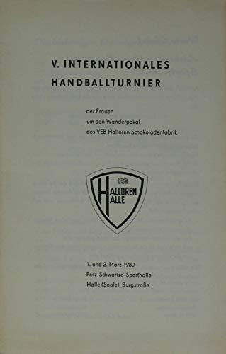 Prg. V. Internationales Hanballturnier der Frauen um den Wanderpokal des VEB Halloren Schokoladenfabrik 1. und 2. März 1980