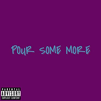 Pour Some More