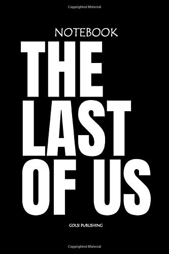 THE LAST OF US NOTEBOOK: pages : 150 - dimensions : 6x9